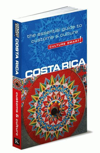 Costa Rica Culture Smart! 9781857336658  Kuperard Culture Smart  Landeninformatie Costa Rica