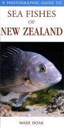 Sea Fishes of New Zealand 9781877246951  New Holland   Duik sportgidsen Nieuw Zeeland