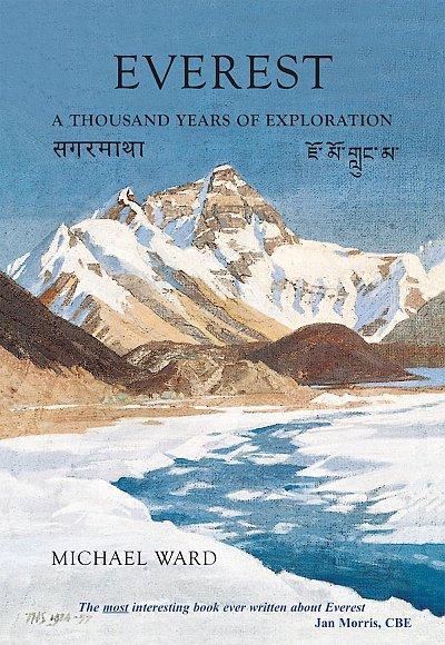 Everest : A Thousand Years of Exploration 9781904524915 Michael Ward Hayloft Publishing Ltd   Klimmen-bergsport Nepal