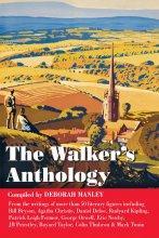The Walker's Anthology 9781905864522 Deborah Manley Trailblazer   Reisverhalen Reisinformatie algemeen