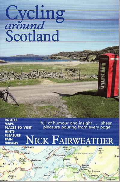 Cycling Around Scotland * 9781906134570 Nick Fairweather Argyll   Fietsgidsen, Meerdaagse fietsvakanties Schotland