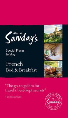French Bed & Breakfast 9781906136819  Alastair Sawday Publishing Special Places to Stay  Hotelgidsen Frankrijk