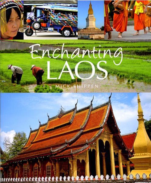 Enchanting Laos 9781906780524 Mick Shippen John Beaufoy Publishing   Reisgidsen Laos
