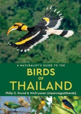 Birds of Thailand | vogelgids 9781909612099 Philip D. Round and Wicha Narungsri John Beaufoy Publishing   Natuurgidsen Thailand
