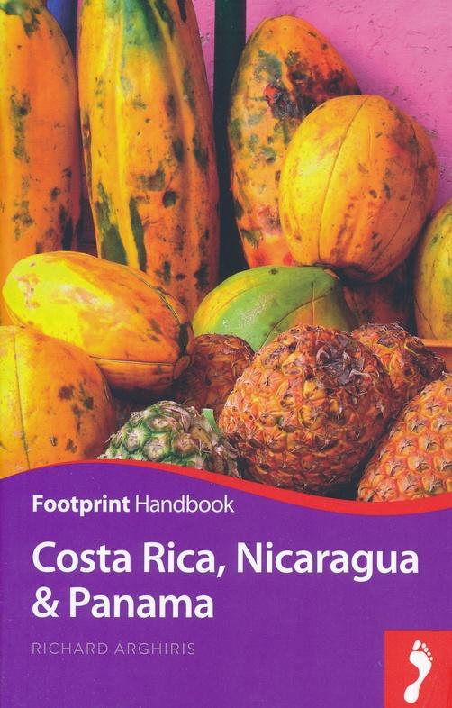 Costa Rica, Panama, Nicaragua Handbook 9781911082224  Footprint Handbooks   Reisgidsen Costa Rica, Overig Midden-Amerika