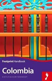 Colombia Handbook 9781911082538  Footprint Handbooks   Reisgidsen Colombia