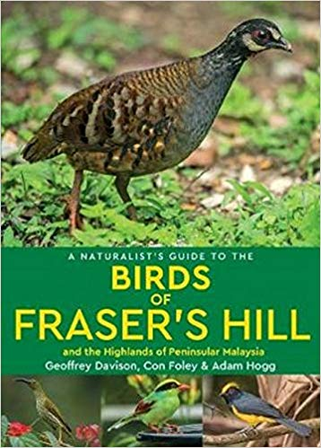 A Naturalist's Guide to the Birds of Fraser's Hill & the Highlands of Peninsular Malaysia 9781912081547  John Beaufoy   Natuurgidsen Maleisië & Singapore