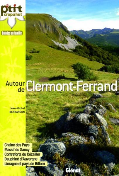 Le p'tit crapahut: Autour de Clermont-Ferrand 9782723480642  Glénat Crapahut  Wandelgidsen Auvergne, Cantal, Forez