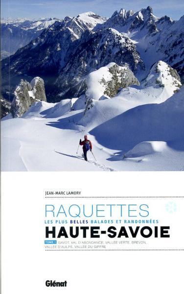 Haute-Savoie Tome 1;  balades & randonnées à raquettes 9782723497428  Glénat Raquettes  Wintersport Haute Savoie, Mont Blanc