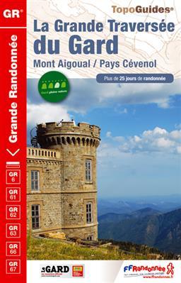 TG603 La Grande Traversée du Gard | wandelgids GR-6 9782751405938  FFRP Topoguides  Meerdaagse wandelroutes, Wandelgidsen Cevennen, Lozère, Gard en Aveyron