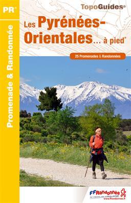 D066 Les Pyrénées Orientales... à pied | wandelgids 9782751407697  FFRP Topoguides  Wandelgidsen Franse Pyreneeën, Toulouse, Gers, Garonne