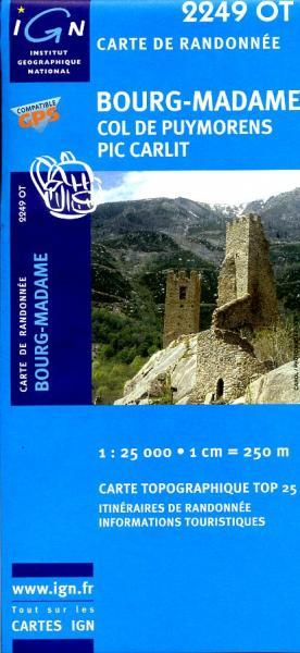2249OT  Bourg-Madame, Col de Puymorens   wandelkaart 1:25.000 9782758522447  IGN TOP 25  Wandelkaarten Franse Pyreneeën, Toulouse, Gers, Garonne