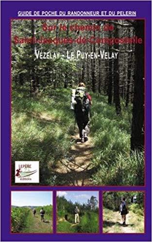 Vézelay - Le Puy-en-Vélay | wandelgids Jacobsroute 9782915156478  Francois Lepère   Santiago de Compostela, Wandelgidsen Frankrijk