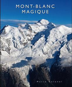 Mont Blanc Magique 9782953190014 Mario Colonel Mario Colonel   Klimmen-bergsport Haute Savoie, Mont Blanc