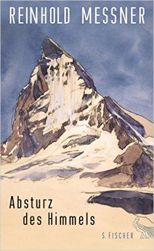 Absturz des Himmels | Reinhold Messner 9783100024244 Reinhold Messner S. Fischer Verlag   Klimmen-bergsport Wenen, Noord- en Oost-Oostenrijk
