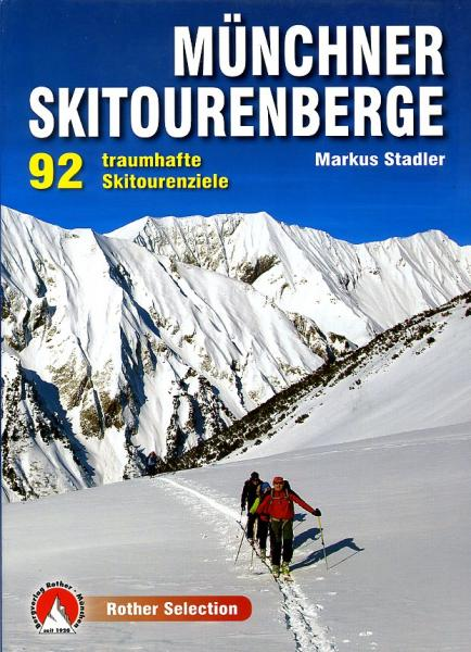Münchner Skitourenberge | Rother Selection 9783763330652  Bergverlag Rother Rother Selection  Wintersport Beierse Alpen