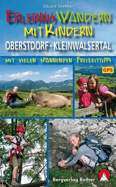 Erlebniswandern mit Kindern Oberstdorf - Kleinwalsertal 9783763331215  Bergverlag Rother Rother Wanderbuch  Reizen met kinderen, Wandelgidsen Tirol & Vorarlberg