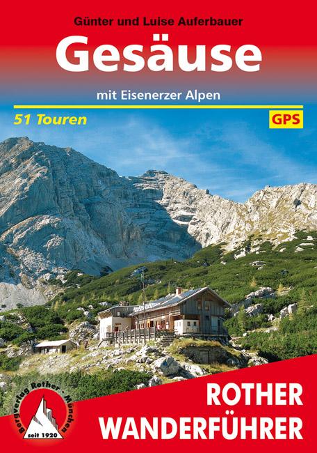 Gesäuse - mit Eisenerzer Alpen   Rother Wanderführer 9783763342136  Bergverlag Rother RWG  Wandelgidsen Salzburg, Karinthië, Tauern, Stiermarken