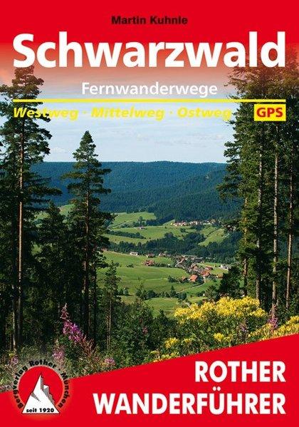 Fernwanderwege Schwarzwald | Rother Wanderführer (wandelgids) 9783763343980  Bergverlag Rother RWG  Meerdaagse wandelroutes, Wandelgidsen Zwarte Woud