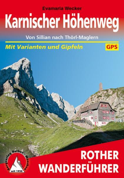 Karnischer Höhenweg | Rother Wanderführer (wandelgids) 9783763344048 Evamaria Wecker Bergverlag Rother RWG  Meerdaagse wandelroutes, Wandelgidsen Salzburg, Karinthië, Tauern, Stiermarken