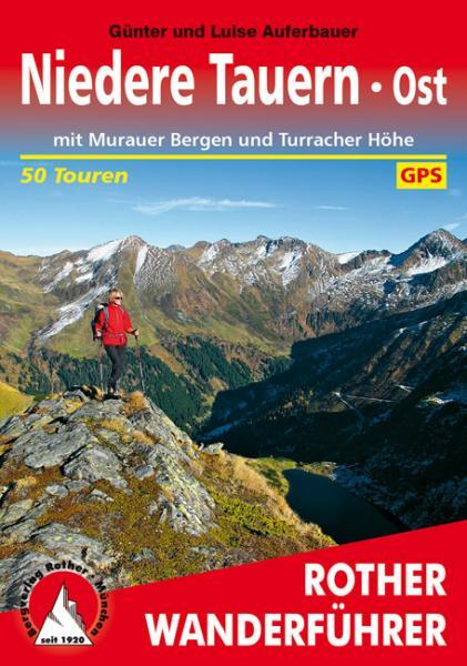 Niedere Tauern Ost   Rother Wanderführer (wandelgids) 9783763344536  Bergverlag Rother RWG  Wandelgidsen Salzburg, Karinthië, Tauern, Stiermarken