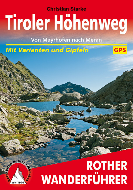 Tiroler Höhenweg | Rother Wanderführer (wandelgids) 9783763345090  Bergverlag Rother RWG  Meerdaagse wandelroutes, Wandelgidsen Tirol & Vorarlberg, Zuidtirol, Dolomieten, Friuli, Venetië, Emilia-Romagna