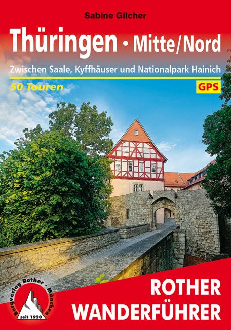 Thüringen - Mitte/Nord Rother Wanderführer 9783763345199  Bergverlag Rother RWG  Wandelgidsen Thüringen, Weimar, Erfurt, Jena