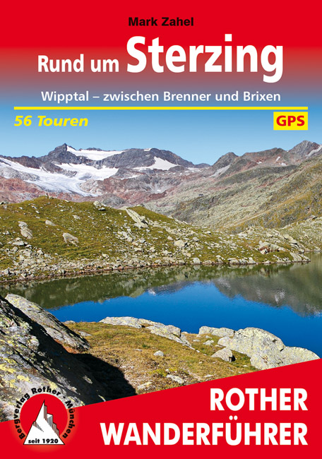 Sterzing, Rund um    Rother Wanderführer (wandelgids) 9783763345205  Bergverlag Rother RWG  Wandelgidsen Zuidtirol, Dolomieten, Friuli, Venetië, Emilia-Romagna