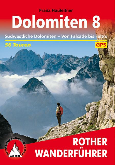 Dolomiten 8   Rother Wanderführer (wandelgids) 9783763345243  Bergverlag Rother RWG  Wandelgidsen Zuidtirol, Dolomieten, Friuli, Venetië, Emilia-Romagna