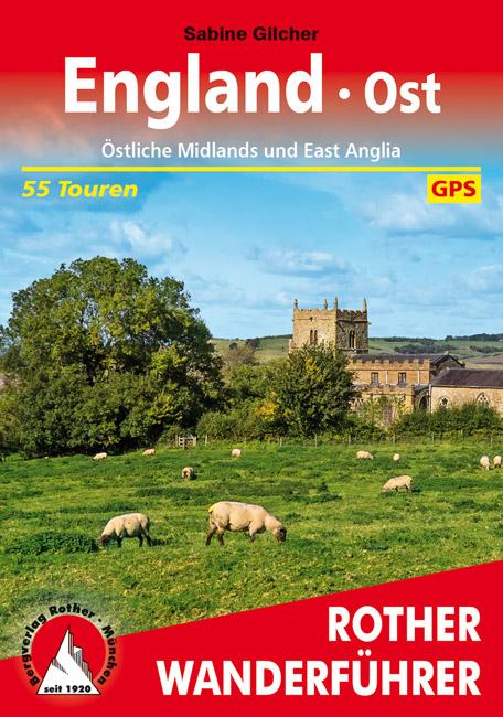 England Ost | Rother Wanderführer (wandelgids) 9783763345298  Bergverlag Rother RWG  Wandelgidsen Oost-Engeland, Lincolnshire, Norfolk, Suffolk, Cambridge