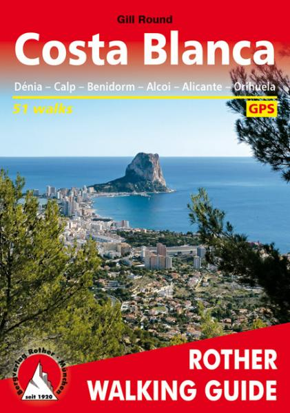 Costa Blanca Rother Walking Guide | wandelgids 9783763348374  Rother Wandelgidsen (E)  Wandelgidsen Costa Blanca