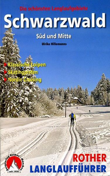 Schwarzwald (langlaufgids Zwarte Woud) 9783763358038  Bergverlag Rother Rother Wanderbuch  Wintersport Zwarte Woud