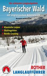 Bayerischer Wald Langlaufführer (langlaufgids) 9783763358045  Bergverlag Rother Rother Wanderbuch  Wintersport Beierse Woud, Regensburg