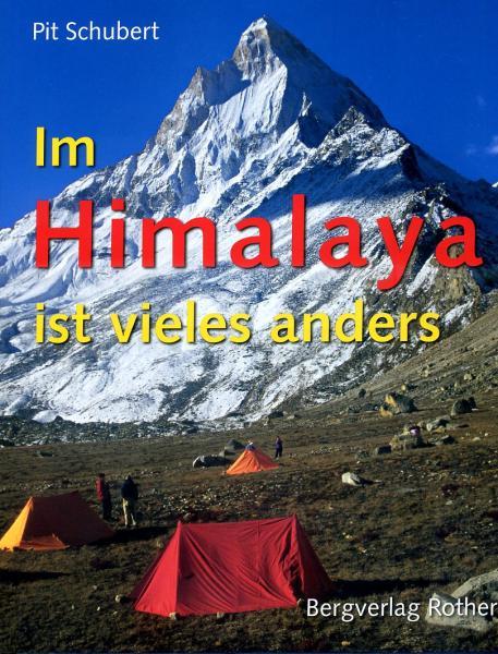 Im Himalaya ist vieles anders 9783763370320 Pit Schubert Bergverlag Rother   Landeninformatie Himalaya
