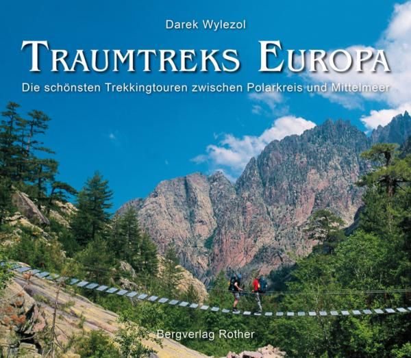 Traumtreks Europa 9783763370542  Bergverlag Rother Rother Bildbände  Meerdaagse wandelroutes, Wandelgidsen Europa