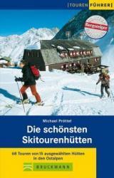 Die schönsten Skitourenhütten 9783765445255  Bruckmann   Wintersport Oostenrijk