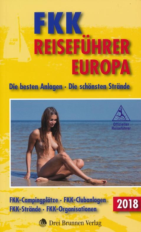 FKK-Reiseführer Europa 2018 - naturistencampings en -stranden 9783795603489  Drei Brunnen Verlag   Campinggidsen Europa