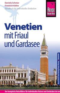 Venetien mit Friaul und Gardasee 9783831728480  Reise Know-How   Reisgidsen Zuidtirol, Dolomieten, Friuli, Venetië, Emilia-Romagna