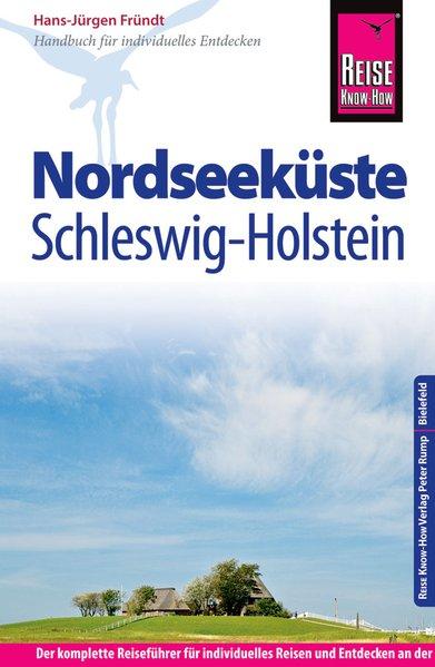 Nordseeküste Schleswig-Holstein 9783831729463  Reise Know-How   Reisgidsen Schleswig-Holstein, Lübeck