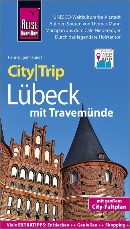 Lübeck CityTrip 9783831730834 Hans-Jürgen Fründt Reise Know-How City Trip  Reisgidsen Schleswig-Holstein, Lübeck