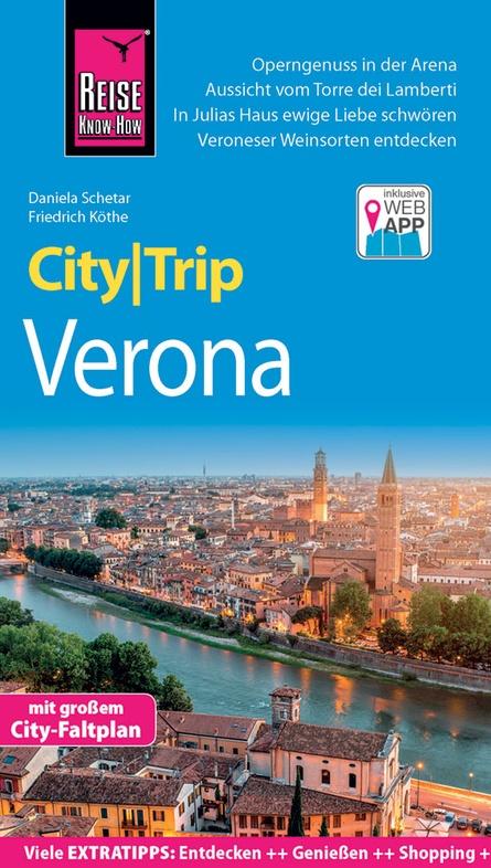 Verona CityTrip 9783831731541  Reise Know-How City Trip  Reisgidsen Zuidtirol, Dolomieten, Friuli, Venetië, Emilia-Romagna