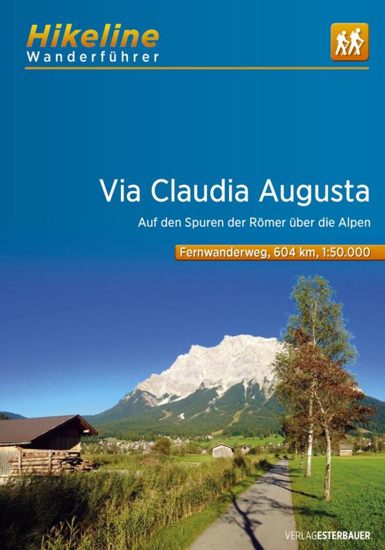 Via Claudia Augusta   Hikeline Wanderführer (wandelgids) 9783850007191  Esterbauer Hikeline wandelgidsen  Lopen naar Rome, Meerdaagse wandelroutes, Wandelgidsen Zwitserland en Oostenrijk (en Alpen als geheel)
