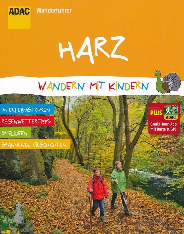 ADAC Wanderführer Harz - wandern mit Kindern 9783862071739  ADAC Wandern mit Kindern  Reizen met kinderen, Wandelgidsen Harz