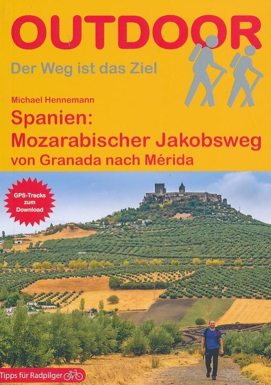 Mozarabischer Jakobsweg | wandelgids Jacobsroute 9783866865679  Conrad Stein Verlag Outdoor - Der Weg ist das Ziel  Santiago de Compostela, Wandelgidsen Spanje