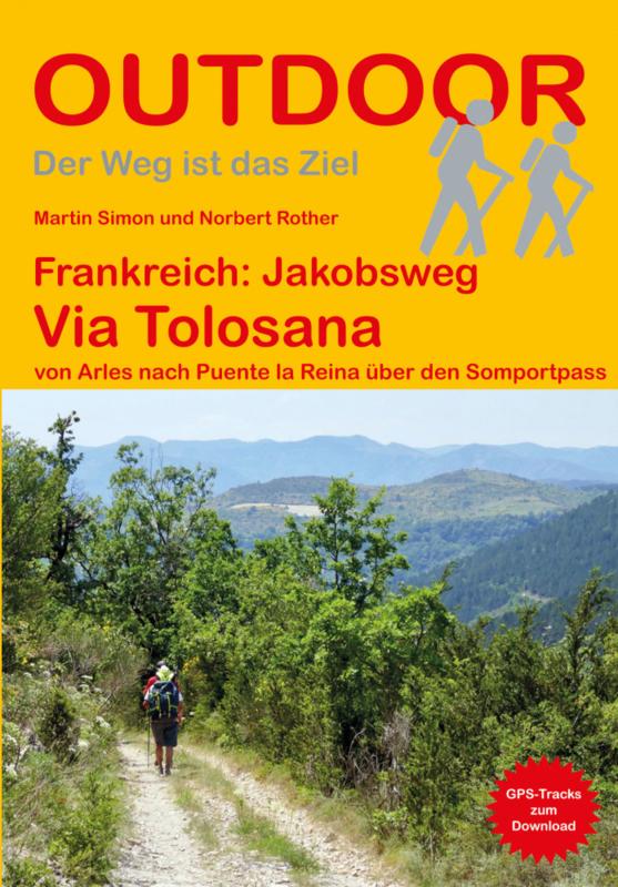 Via Tolosana | wandelgids Jacobsroute 9783866865976  Conrad Stein Verlag Outdoor - Der Weg ist das Ziel  Santiago de Compostela, Wandelgidsen Midden-Frankrijk en Atlantische Kust