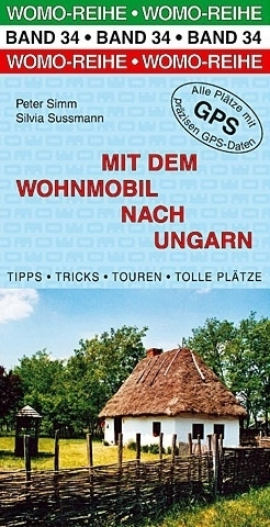Mit dem Wohnmobil nach Ungarn 9783869033440  Womo   Op reis met je camper, Reisgidsen Hongarije