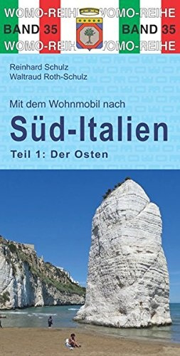 Mit dem Wohnmobil nach Süd-Italien | Tl.1. Der Osten 9783869033556  Womo   Op reis met je camper, Reisgidsen Napels en Zuid-Italië