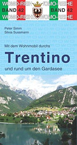 Mit dem Wohnmobil durchs Trentino 9783869034256  Womo   Op reis met je camper, Reisgidsen Zuidtirol, Dolomieten, Friuli, Venetië, Emilia-Romagna