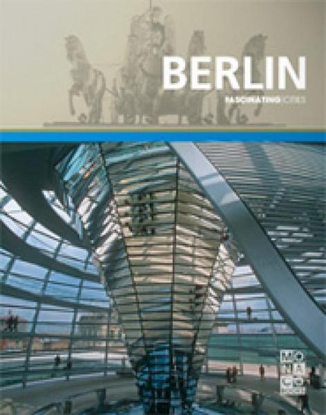 Berlin 9783899445398  Kunth Fascinating Cities  Fotoboeken Berlijn