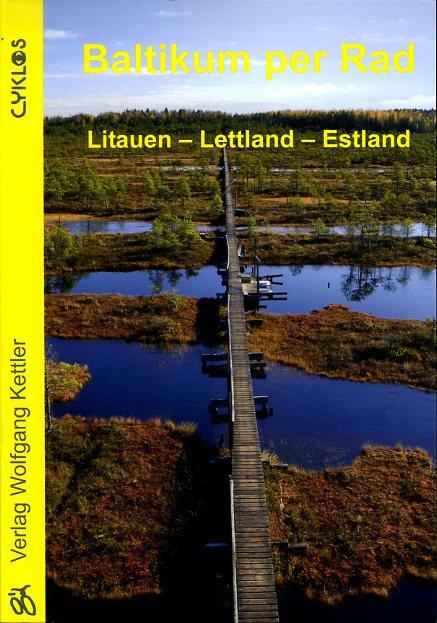 Baltikum per Rad 9783932546518 Michael Moll Wolfgang Kettler Cyklos  Fietsgidsen, Meerdaagse fietsvakanties Baltische Staten en Kaliningrad